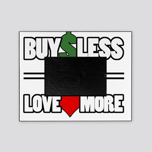 Buy Less / Love More Picture Frame